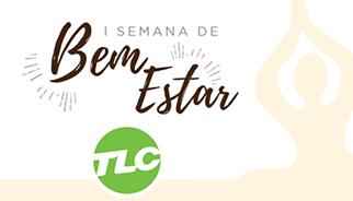 Semana de Bem-Estar na TLC Brasil