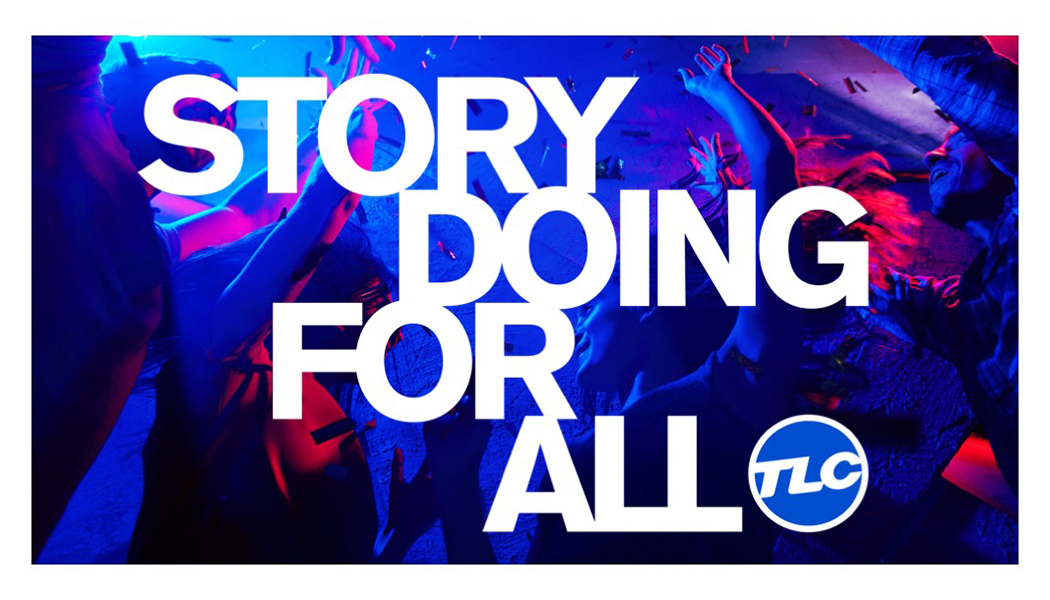 Storydoing for all TLC Marketing