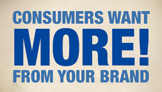 Os consumidores querem mais da sua marca