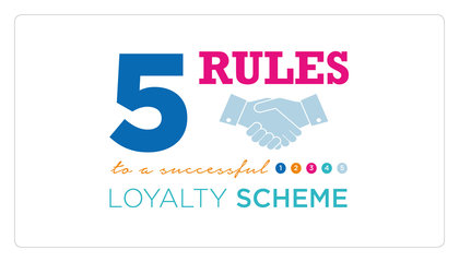 Five Rules to a successful Loyalty Scheme