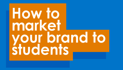 How to market your brand to students